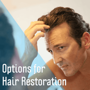 Transplant Options for Hair Restoration